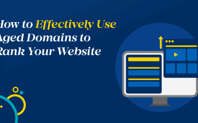 How To Effectively Use Aged Domains To Rank Your Website